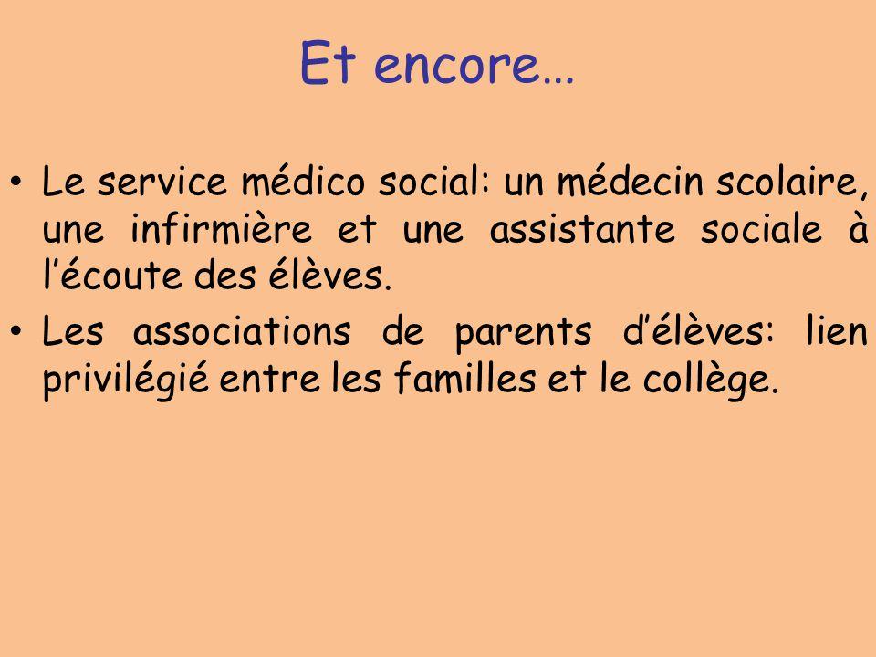 Et encore… Le service médico social: un médecin scolaire, une infirmière et une assistante sociale à l'écoute des élèves.