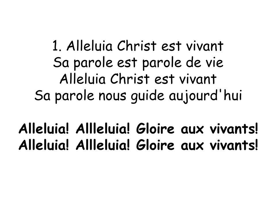 1. Alleluia Christ est vivant Sa parole est parole de vie
