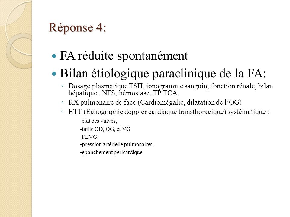 FA réduite spontanément Bilan étiologique paraclinique de la FA: