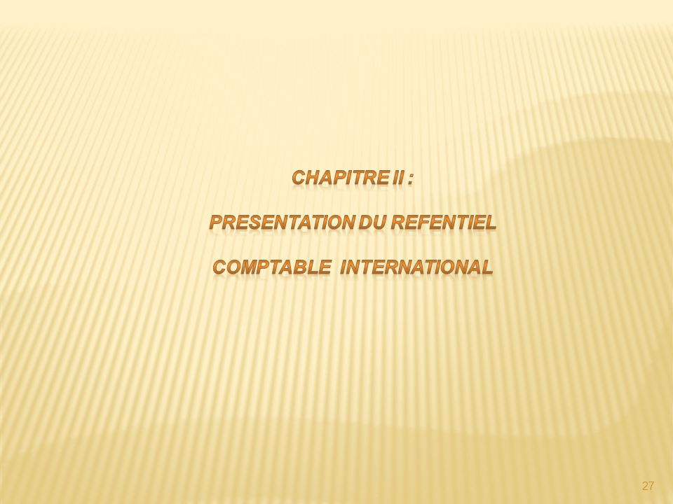 PRESENTATION DU REFENTIEL COMPTABLE INTERNATIONAL