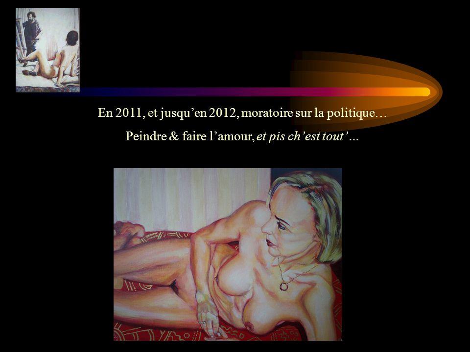 En 2011, et jusqu'en 2012, moratoire sur la politique…