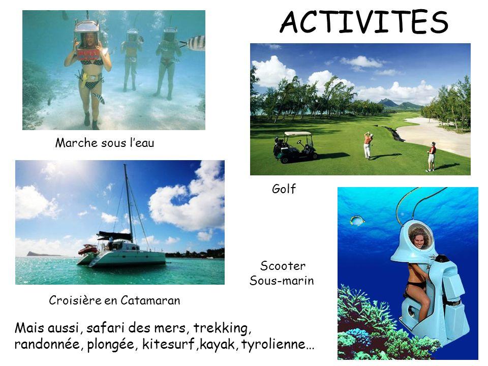 ACTIVITES Mais aussi, safari des mers, trekking,