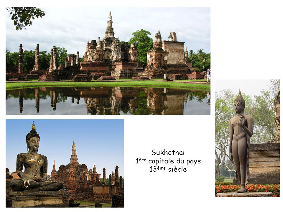 Sukhothai 1ère capitale du pays 13ème siècle