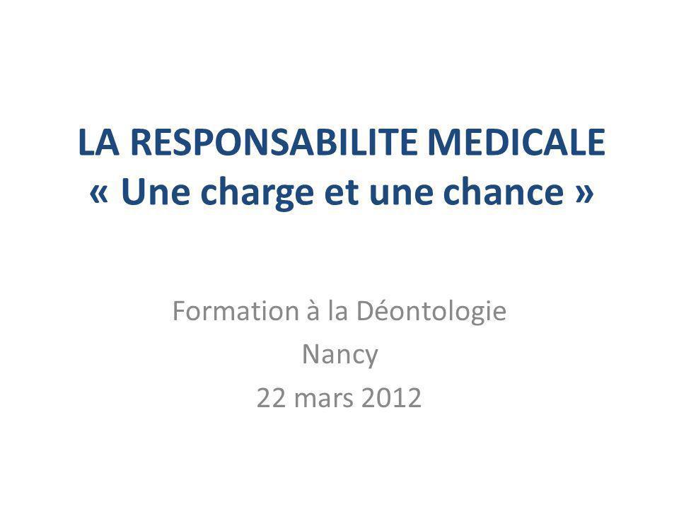 LA RESPONSABILITE MEDICALE « Une charge et une chance »