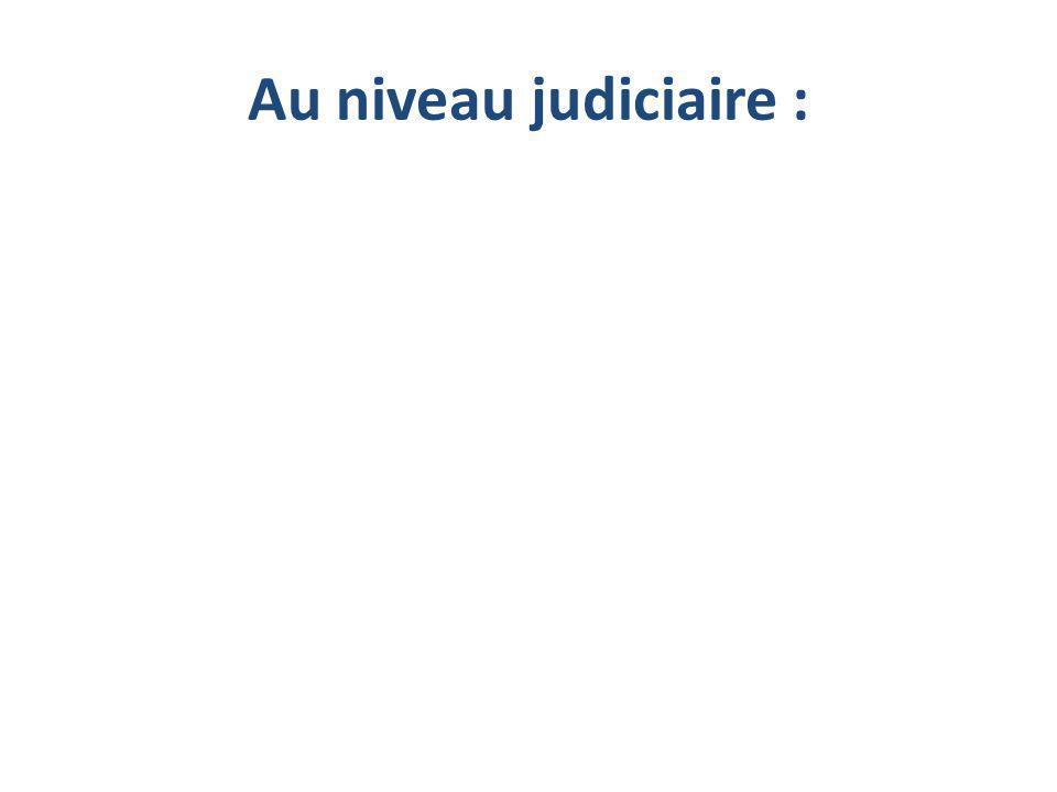 Au niveau judiciaire :