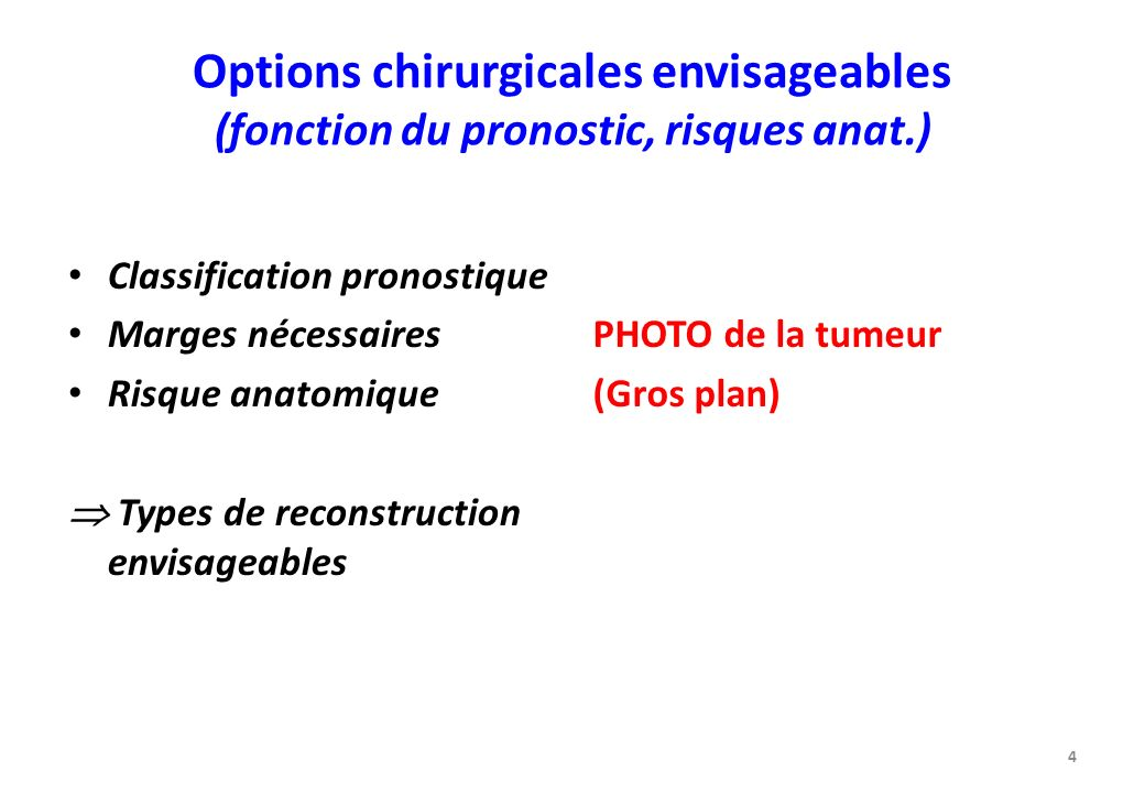 Options chirurgicales envisageables (fonction du pronostic, risques anat.)