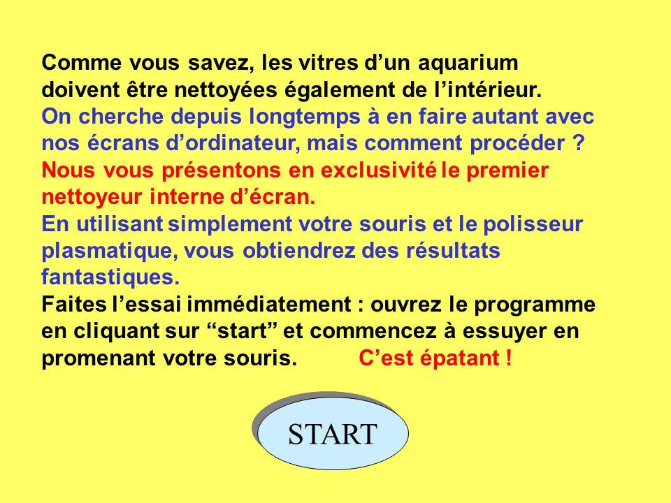 Comme vous savez, les vitres d'un aquarium doivent être nettoyées également de l'intérieur.