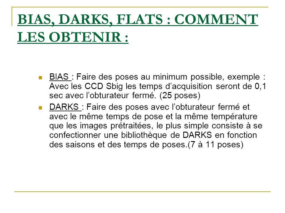 BIAS, DARKS, FLATS : COMMENT LES OBTENIR :