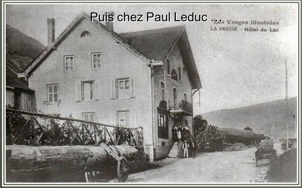 Puis chez Paul Leduc …