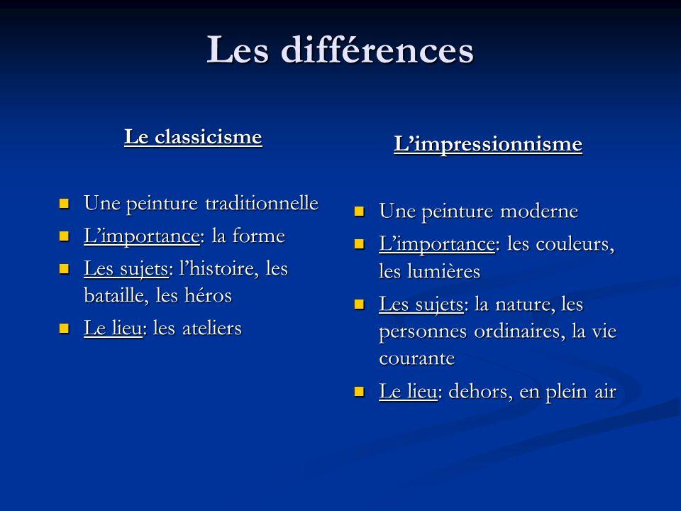 Les différences L'impressionnisme Le classicisme