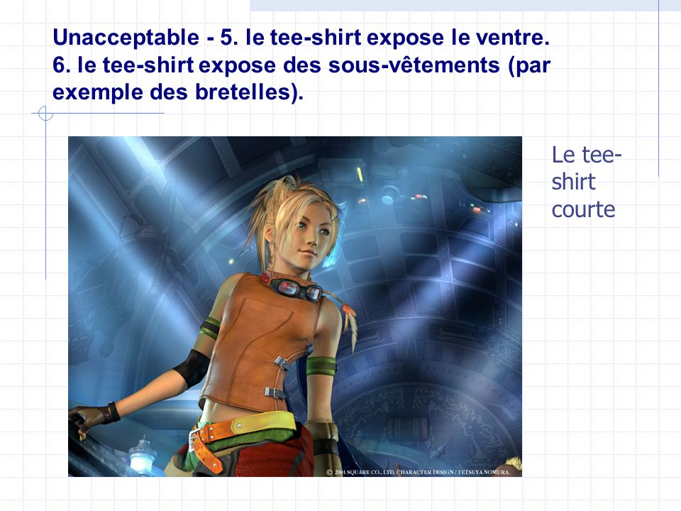 Unacceptable - 5. le tee-shirt expose le ventre. 6
