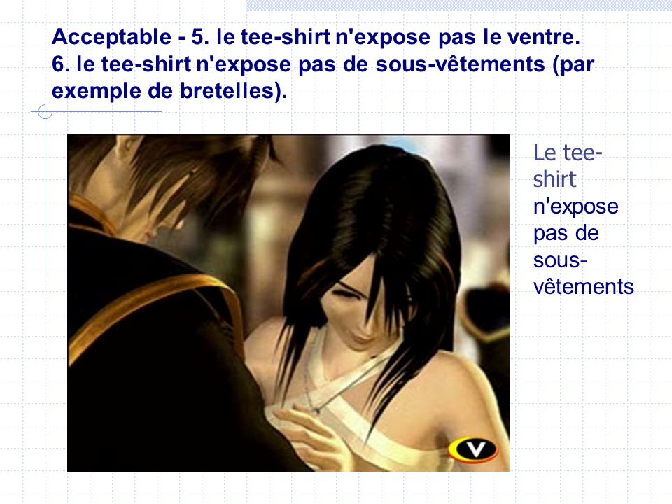Acceptable - 5. le tee-shirt n expose pas le ventre. 6