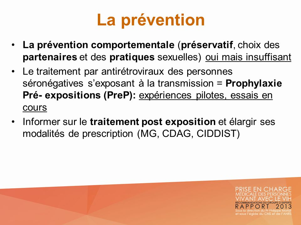 La prévention La prévention comportementale (préservatif, choix des partenaires et des pratiques sexuelles) oui mais insuffisant.