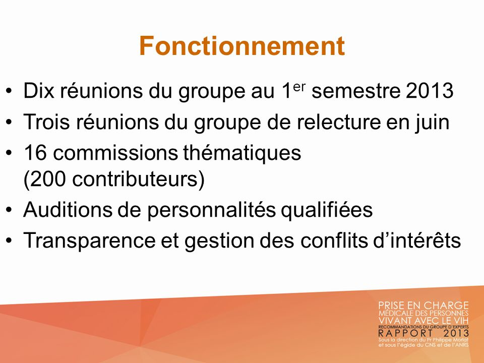 Fonctionnement Dix réunions du groupe au 1er semestre 2013
