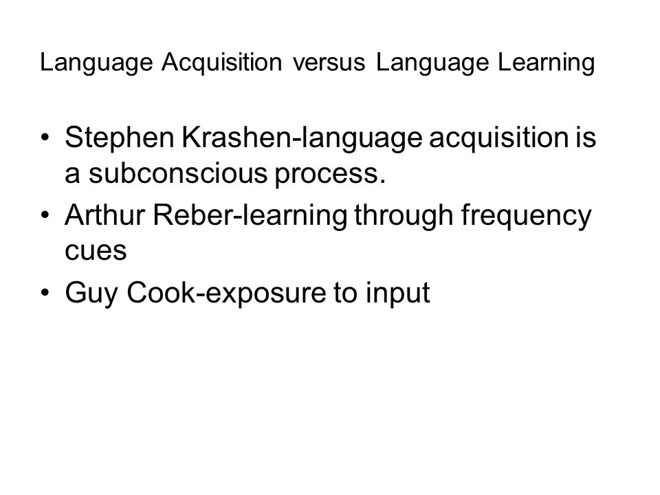 Language Acquisition versus Language Learning