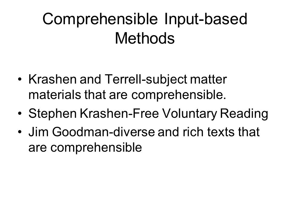 Comprehensible Input-based Methods