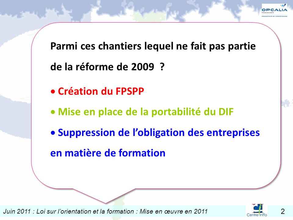 Parmi ces chantiers lequel ne fait pas partie de la réforme de 2009