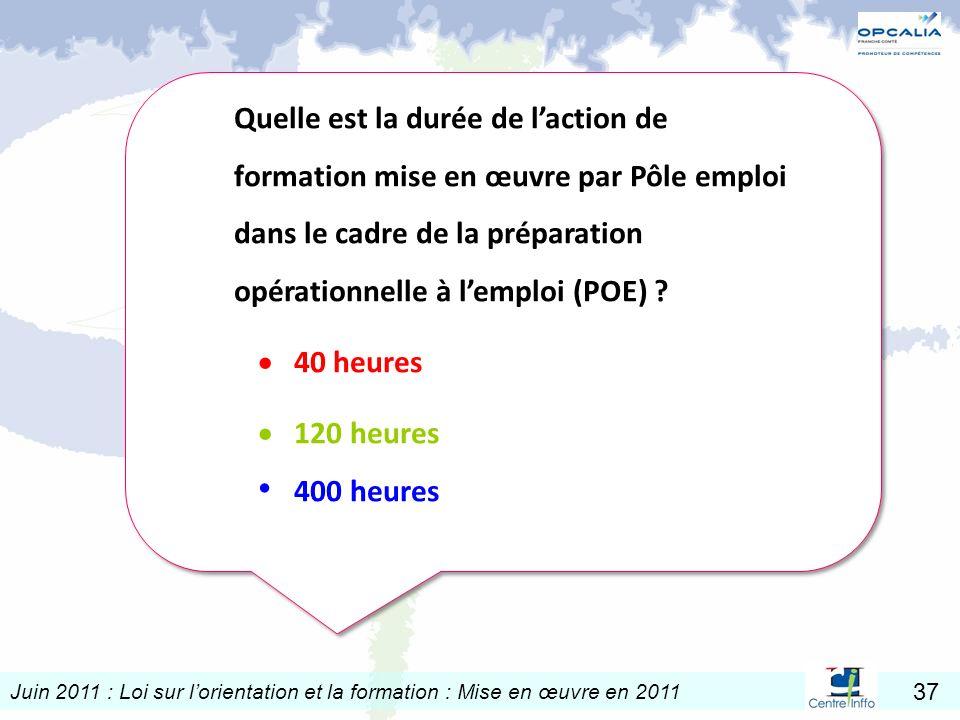 Quelle est la durée de l'action de formation mise en œuvre par Pôle emploi dans le cadre de la préparation opérationnelle à l'emploi (POE)