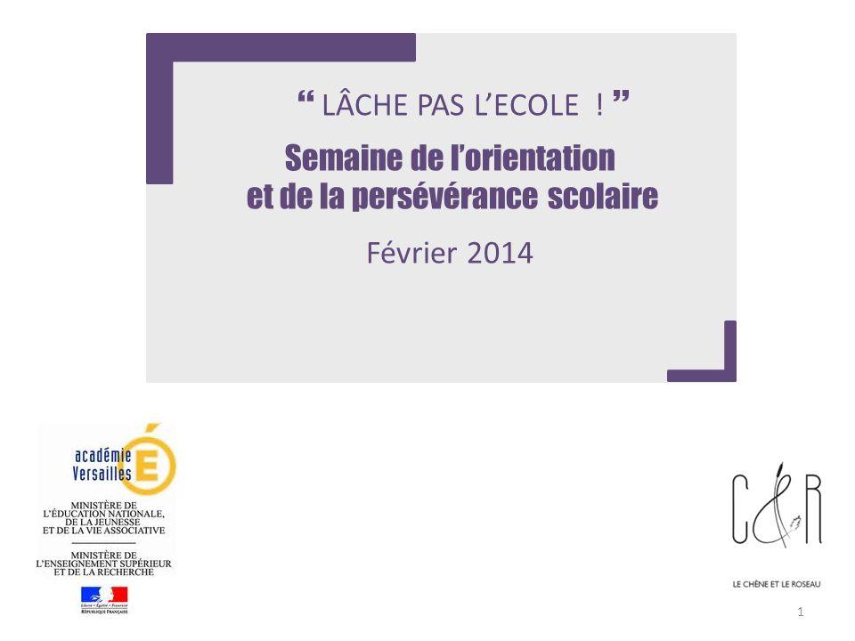  LÂCHE PAS L'ECOLE !  et de la persévérance scolaire Février 2014