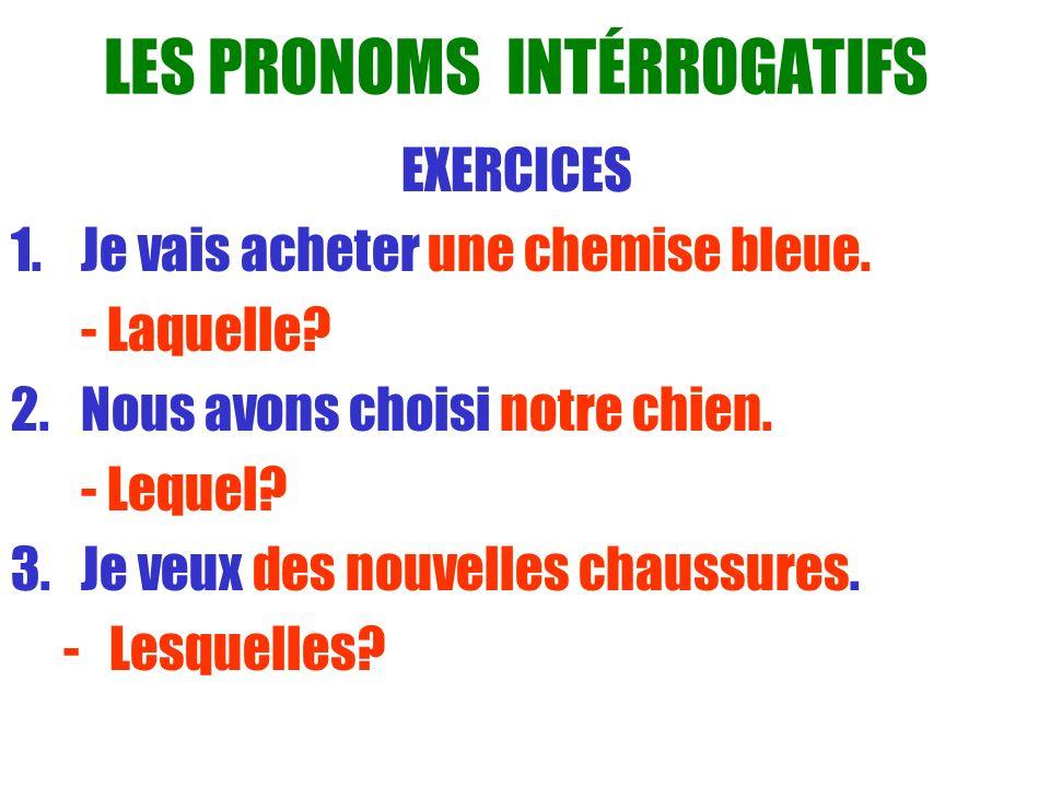 LES PRONOMS INTÉRROGATIFS