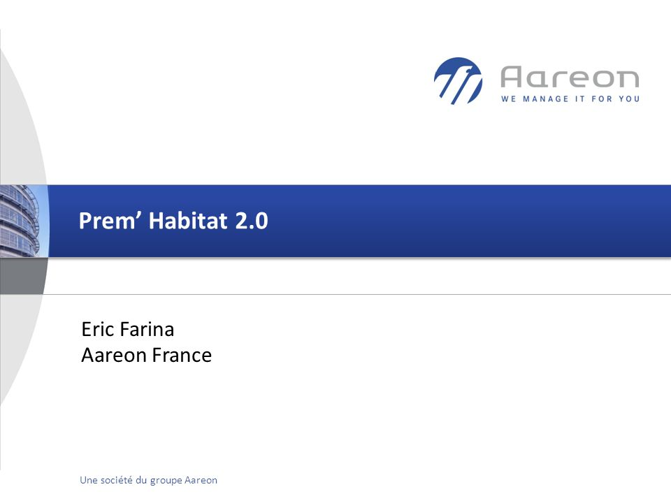 Prem' Habitat 2.0 Eric Farina Aareon France