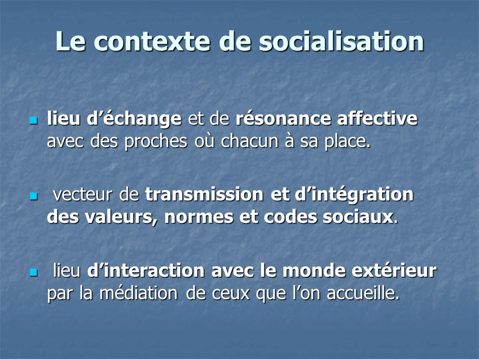 Le contexte de socialisation