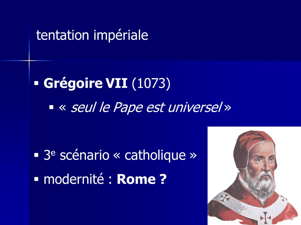 « seul le Pape est universel »