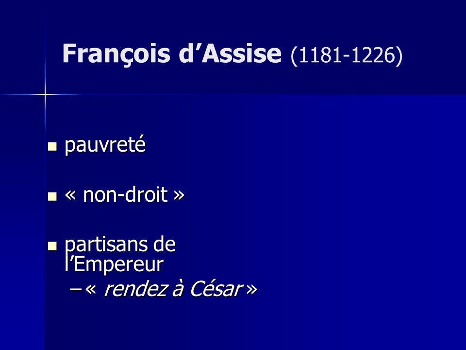 François d'Assise (1181-1226) pauvreté « non-droit »