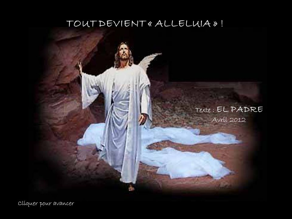 TOUT DEVIENT « ALLELUIA » !
