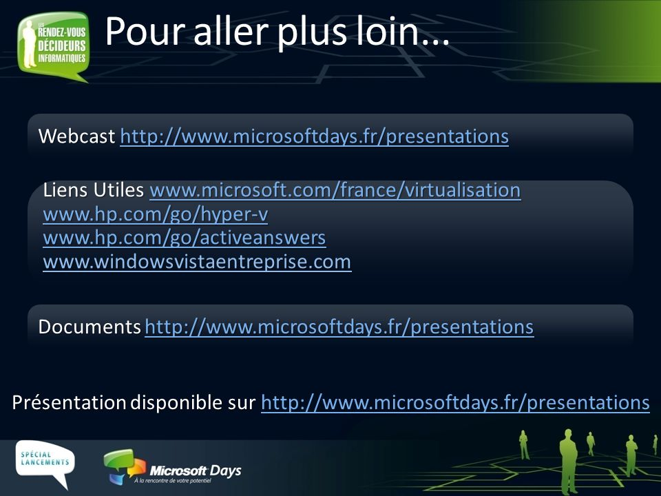 Pour aller plus loin... Webcast http://www.microsoftdays.fr/presentations.