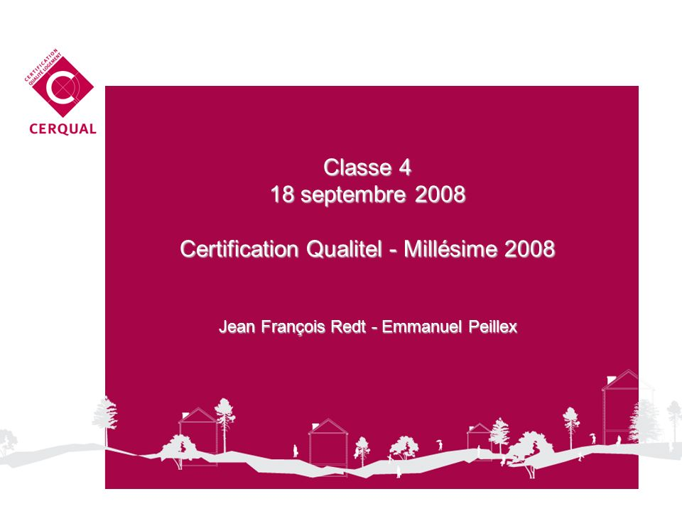 Certification Qualitel - Millésime 2008