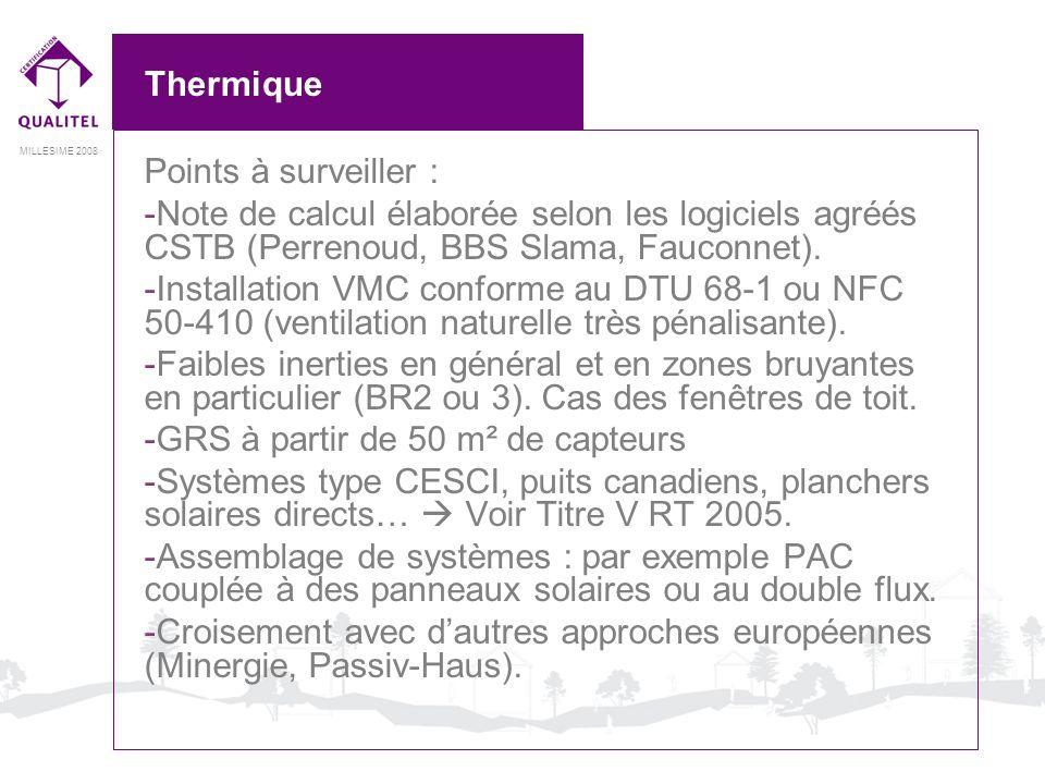 Thermique Points à surveiller : Note de calcul élaborée selon les logiciels agréés CSTB (Perrenoud, BBS Slama, Fauconnet).
