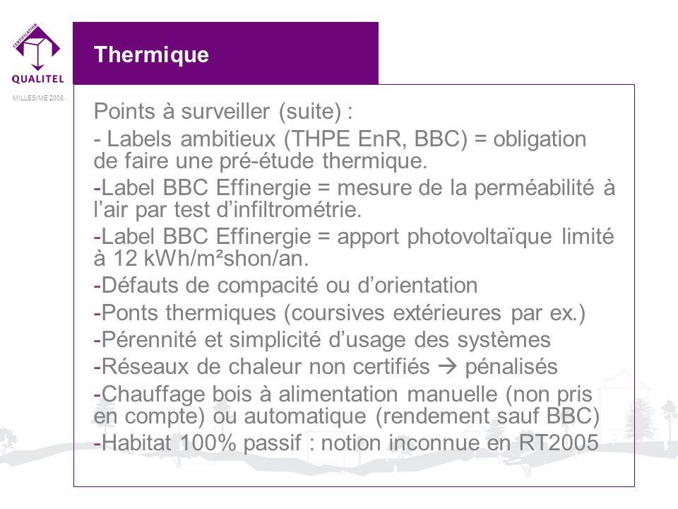Thermique Points à surveiller (suite) : - Labels ambitieux (THPE EnR, BBC) = obligation de faire une pré-étude thermique.