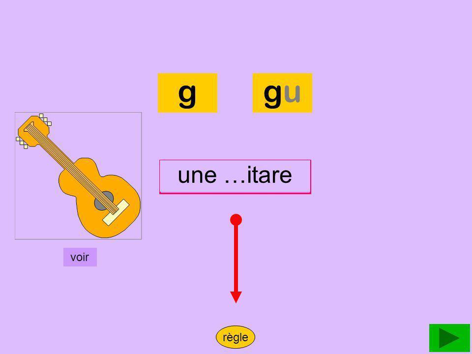 guitare g gu une …itare une guitare voir règle