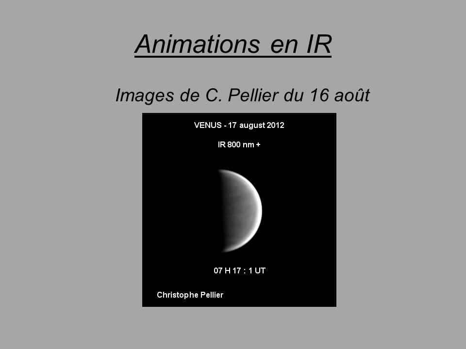Animations en IR Images de C. Pellier du 16 août
