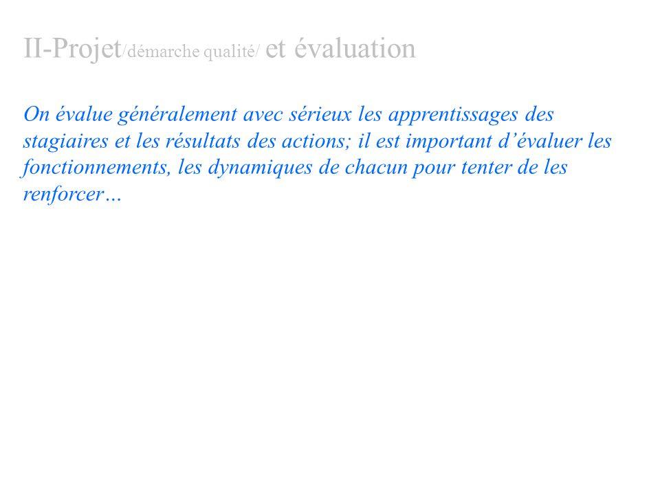 II-Projet/démarche qualité/ et évaluation