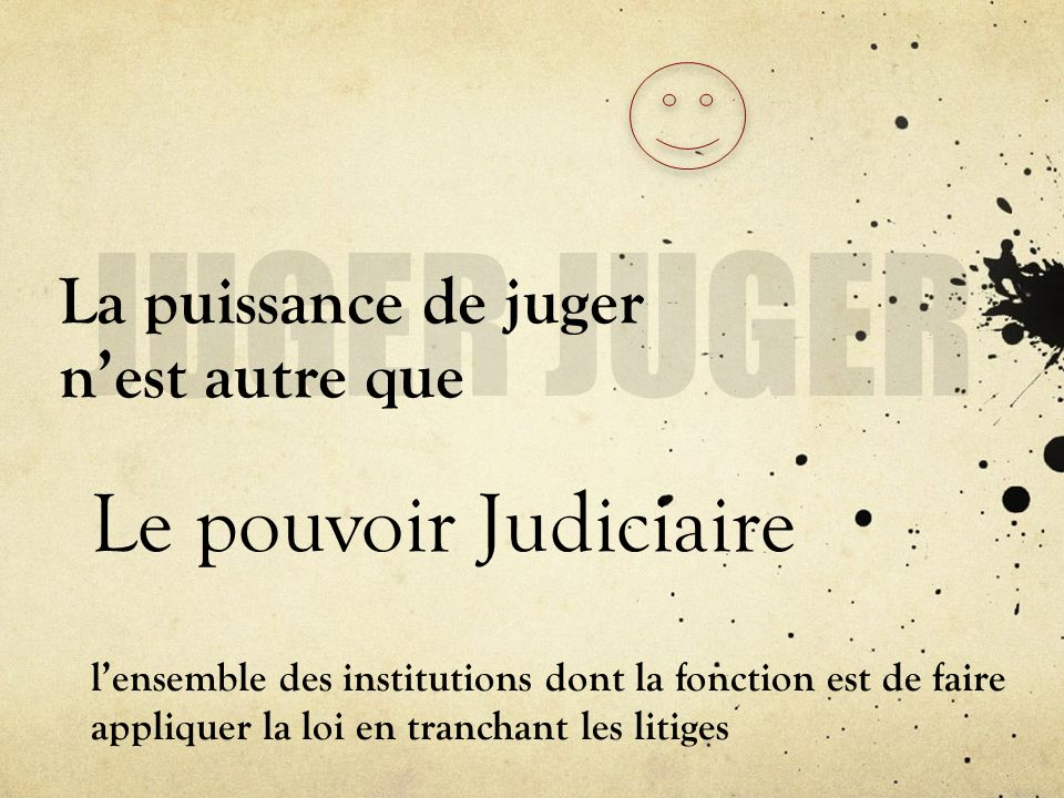 La puissance de juger n'est autre que