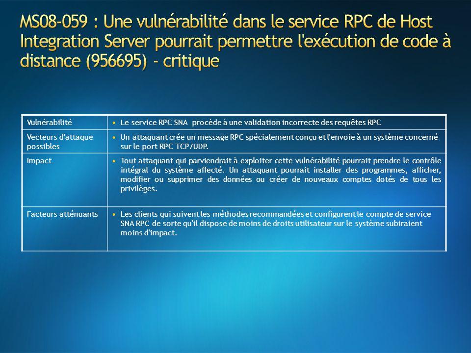 MS08-059 : Une vulnérabilité dans le service RPC de Host Integration Server pourrait permettre l exécution de code à distance (956695) - critique