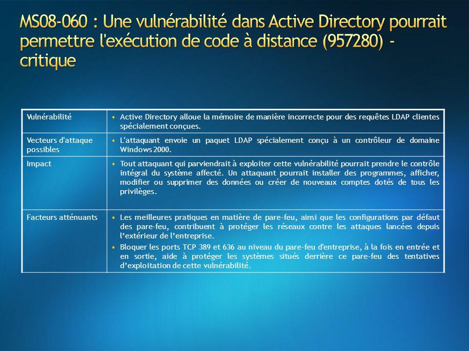 MS08-060 : Une vulnérabilité dans Active Directory pourrait permettre l exécution de code à distance (957280) - critique