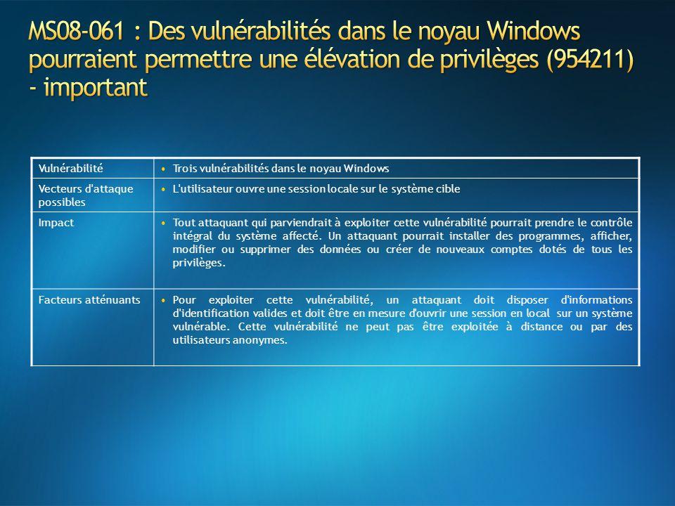 MS08-061 : Des vulnérabilités dans le noyau Windows pourraient permettre une élévation de privilèges (954211) - important
