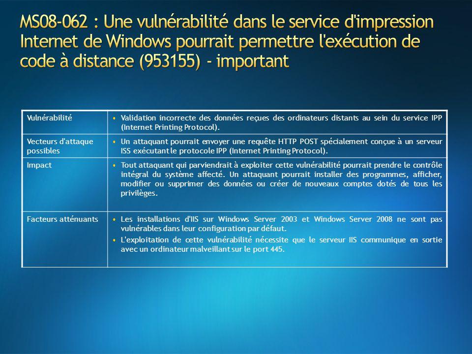 MS08-062 : Une vulnérabilité dans le service d impression Internet de Windows pourrait permettre l exécution de code à distance (953155) - important