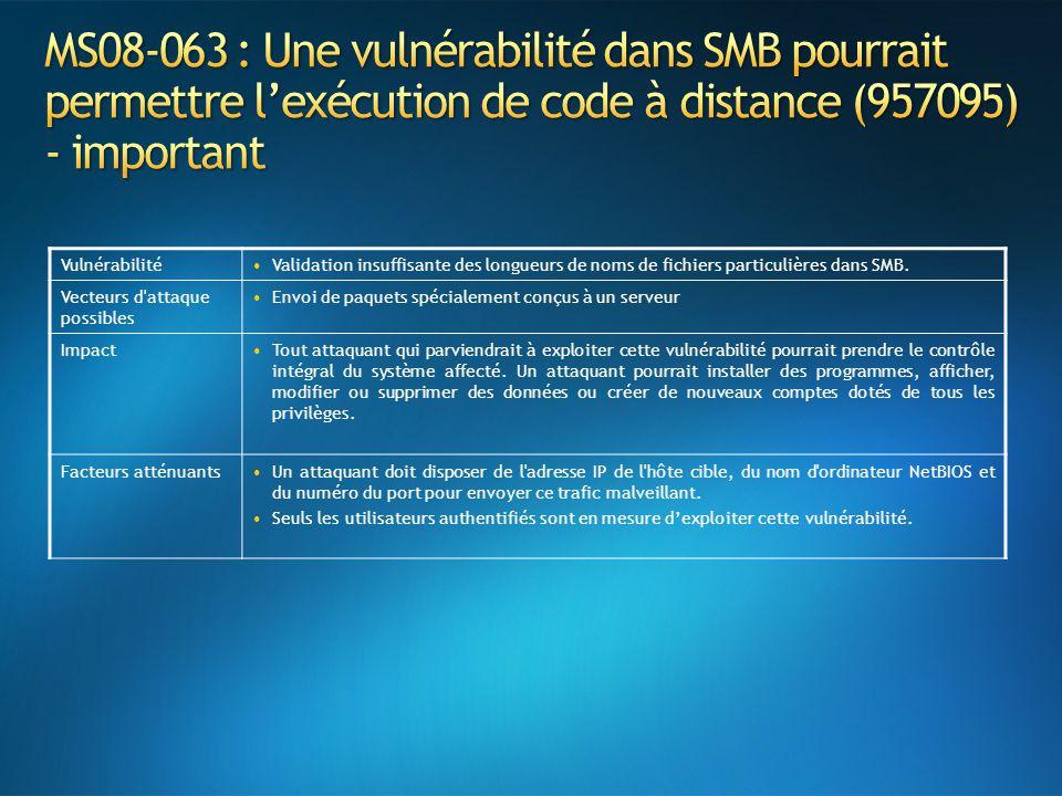 MS08-063 : Une vulnérabilité dans SMB pourrait permettre l'exécution de code à distance (957095) - important