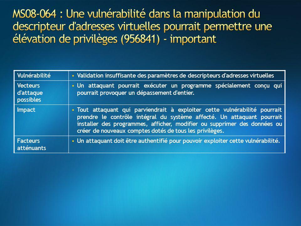 MS08-064 : Une vulnérabilité dans la manipulation du descripteur d adresses virtuelles pourrait permettre une élévation de privilèges (956841) - important
