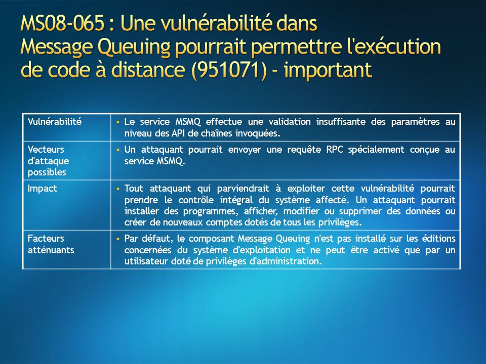 MS08-065 : Une vulnérabilité dans Message Queuing pourrait permettre l exécution de code à distance (951071) - important