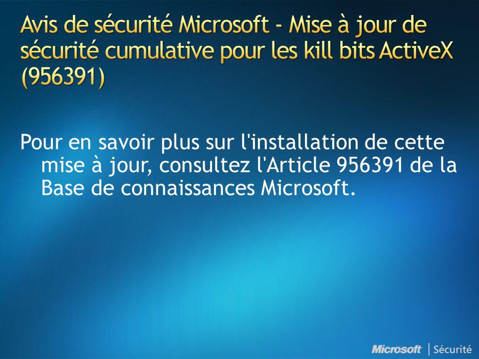 Avis de sécurité Microsoft - Mise à jour de sécurité cumulative pour les kill bits ActiveX (956391)