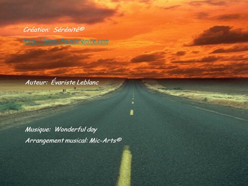 Création: Sérénité© http://www.chezserenite.com. Auteur: Évariste Leblanc. Musique: Wonderful day.