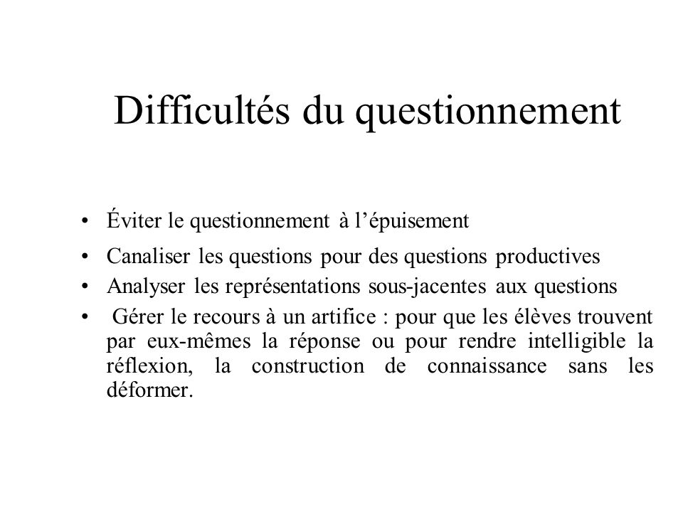 Difficultés du questionnement