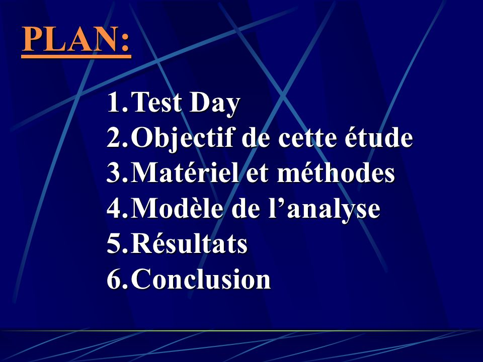 PLAN: Test Day Objectif de cette étude Matériel et méthodes