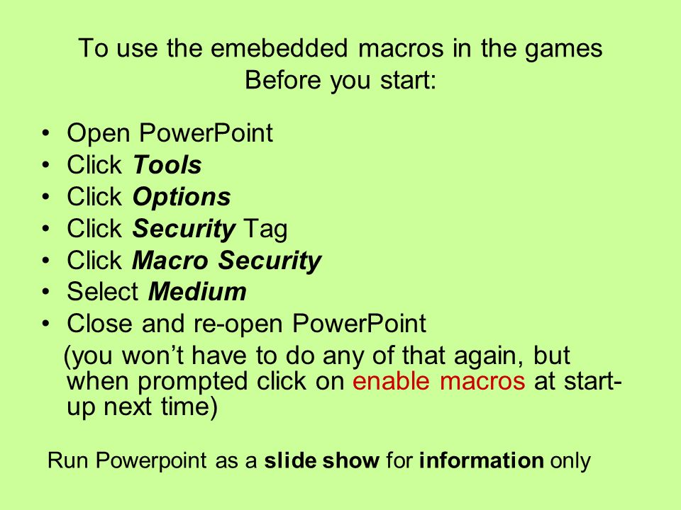 To use the emebedded macros in the games Before you start: