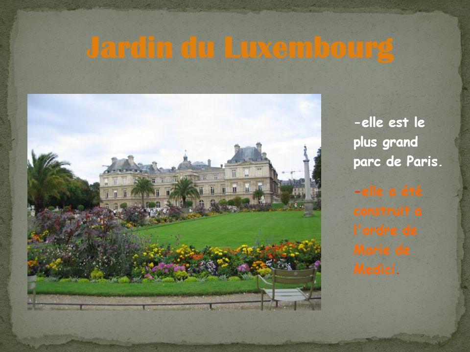 Jardin du Luxembourg -elle est le plus grand parc de Paris.